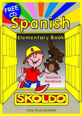 Spanish Elementary Teacher's Handbook Primary Spanish Language Learning Resource by Lucy Montgomery