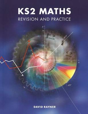 KS2 Maths Revision and Practice by D. Rayner