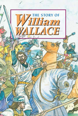 Story of William Wallace by David Ross