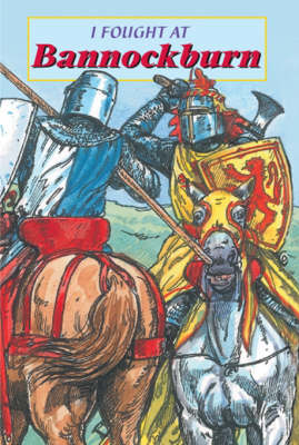 I Fought at Bannockburn by David Ross