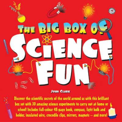 The Big Box of Science Fun by John Clark