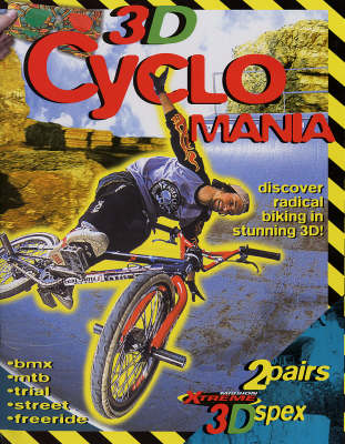 3D Cyclo Mania Discover Radical Biking in Stunning 3D by John Starke