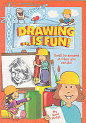 Drawing...is Fun! by Susie Hodge