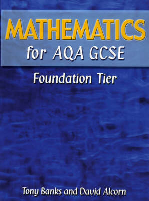 Mathematics for AQA GCSE Foundation Tier by Tony Banks, David Alcorn