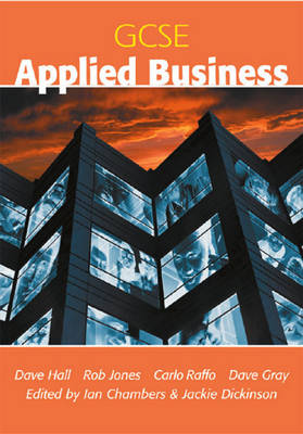 GCSE Applied Business by Carlo Raffo, Dave Gray, Dave Hall, Rob Jones