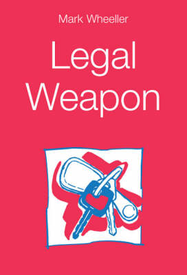 Legal Weapon by Mark Wheeller