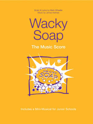 Wacky Soap Music Score by Mark Wheeller