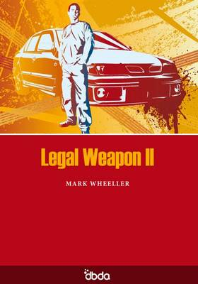 Legal Weapon II by Mark Wheeller