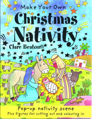 Make Your Own Christmas Nativity by Clare Beaton