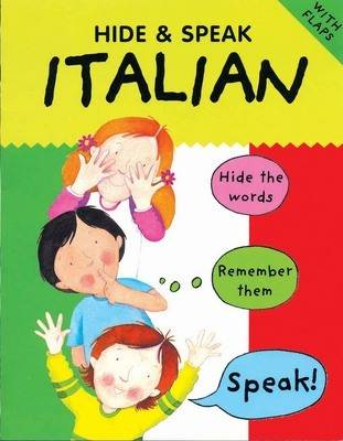 Hide and Speak Italian by Catherine Bruzzone, Susan Martineau
