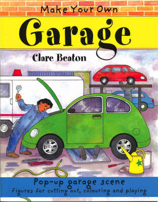 Make Your Own Garage by Clare Beaton