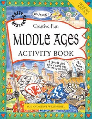 Middle Ages Activity Book by Steve Weatherill, Sue Weatherill