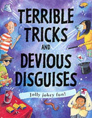 Terrible Tricks and Devious Disguises by Susan Martineau