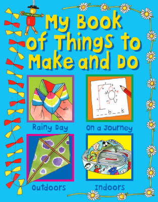 My Book of Things to Make and Do by Clare Beaton