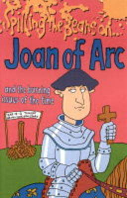 Spilling the Beans on Joan of Arc by Victoria Parker