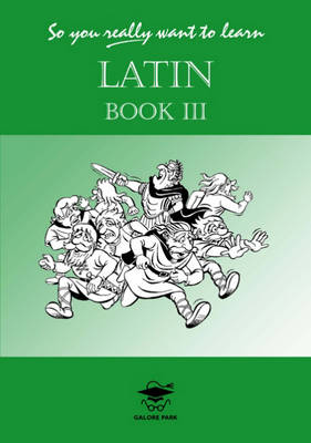 So You Really Want to Learn Latin A Textbook for Common Entrance and GCSE by N.R.R. Oulton