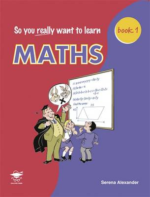 Maths A Textbook for Key Stage 2 and Common Entrance by Serena Alexander