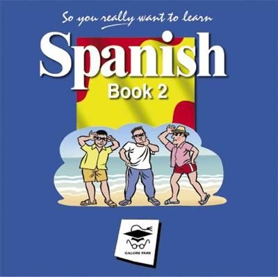 So You Really Want to Learn Spanish Book 2 Audio CD set by Galore Park