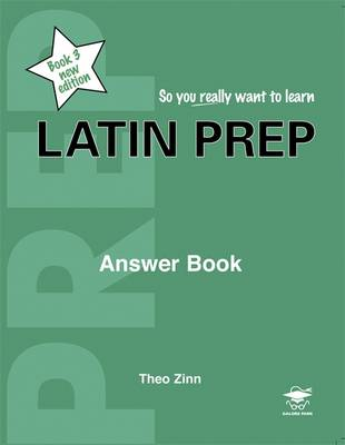 Latin Prep Answer Book by Theo Zinn