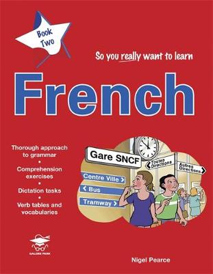 So You Really Want to Learn French So You Really Want to Learn French by Nigel Pearce