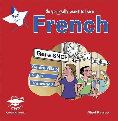 So You Really Want to Learn French by Galore Park
