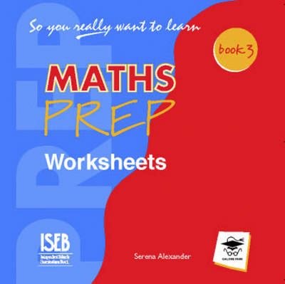So You Really Want to Learn Maths Worksheets CD by Serena Alexander