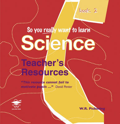 So You Really Want to Learn Science Teacher's Resource by W. R. Pickering