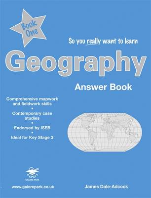 So You Really Want to Learn Geography Book 1 Answers by James Dale-Adcock