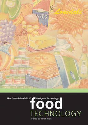 The Essentials of GCSE Design & Technology Food Technology by Janet Inglis