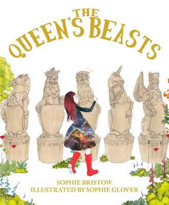 The Queen's Beasts by Sophie Bristow, Tom Hiscocks