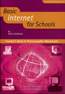 Basic Internet for Schools Teacher's Book by O.H.U. Heathcote