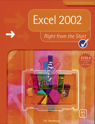 Excel 2002 Right from the Start by F. R. Heathcote
