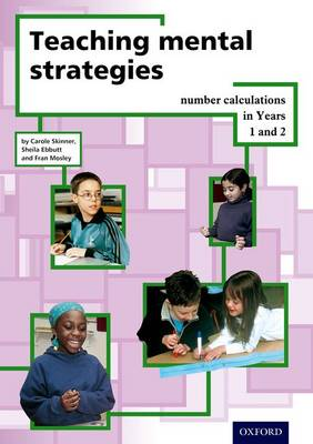 Teaching Mental Strategies Years 1 & 2 by Carole Skinner, Sheila Ebutt, Fran Mosley