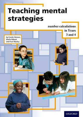 Teaching Mental Strategies Years 3 & 4 by Fran Mosley, Sheila Ebutt, Mike Askew
