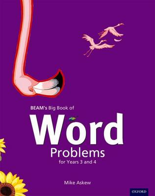 BEAM's Big Book of Word Problems Year 3 and 4 Set by Mike Askew