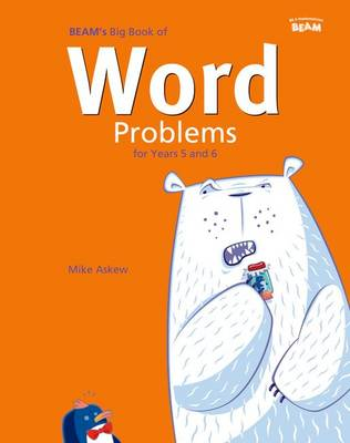 BEAM's Big Book of Word Problems Year 5 and 6 Set by Mike Askew