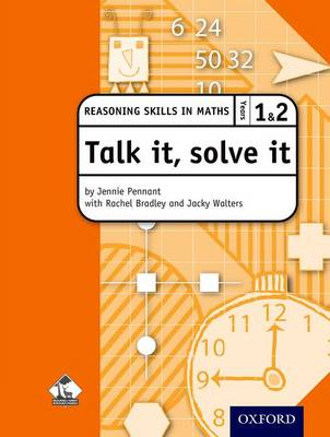 Talk it, Solve it - Reasoning Skills in Maths Yrs 1 & 2 by Rachel Bradley, Jennie Pennant, Jacky Walters, Bracknell Forest LEA