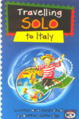 Travelling Solo to Italy by Bettina Guthridge