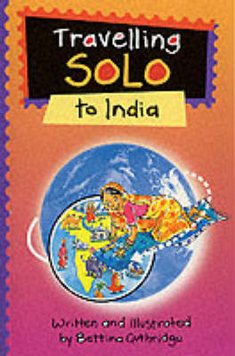 Travelling Solo to India by Bettina Guthridge