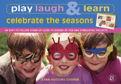 Play, Laugh and Learn Celebrate the Seasons by Lynn Huggins-Cooper