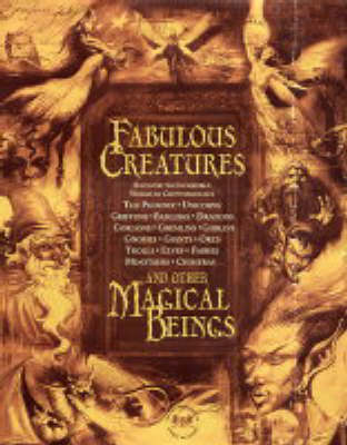 Fabulous Creatures And Other Magical Beings by Joel Levy
