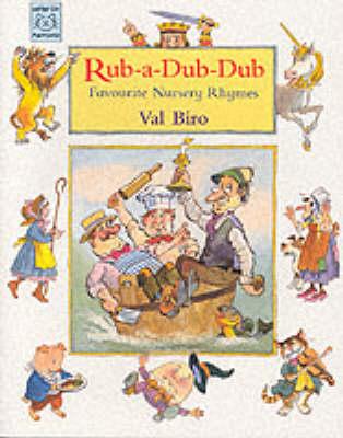 Rub-a-dub-dub Favourite Nursery Rhymes by Val Biro