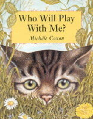 Who Will Play with Me? by Michele Coxon
