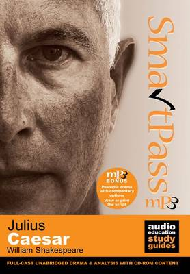 Julius Caesar Smartpass Audio Education Study Guide by William Shakespeare, Simon Potter, David Cottis
