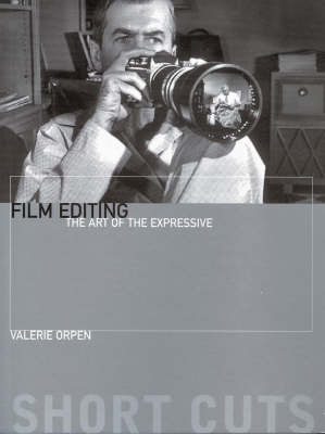 Film Editing The Art of the Expressive by Valerie Orpen