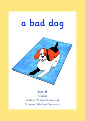 A Bad Dog by Marlene Greenwood