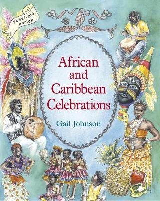African and Caribbean Celebrations Celebrating Customs and Traditions by Gail Johnson
