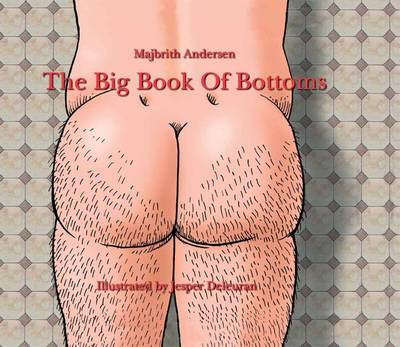 The Big Book of Bottoms by Majbrith Anderson