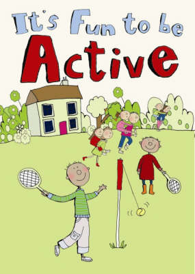 It's Fun to be Active by Sandra Passmore, Naomi Molesworth