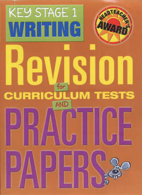 Key Stage 1 Writing Revision for Curriculum Tests and Practice Papers by Jayne Greenwood, Holly Linklater, Susan Roberts